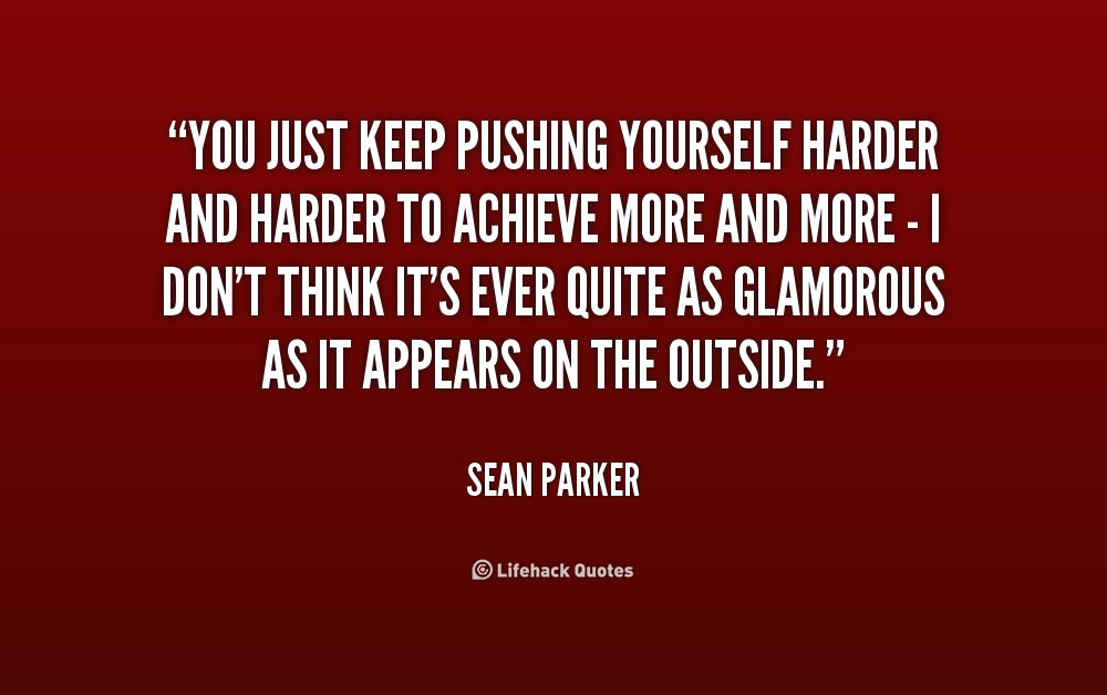 Quotes About Push Yourself 125 Quotes