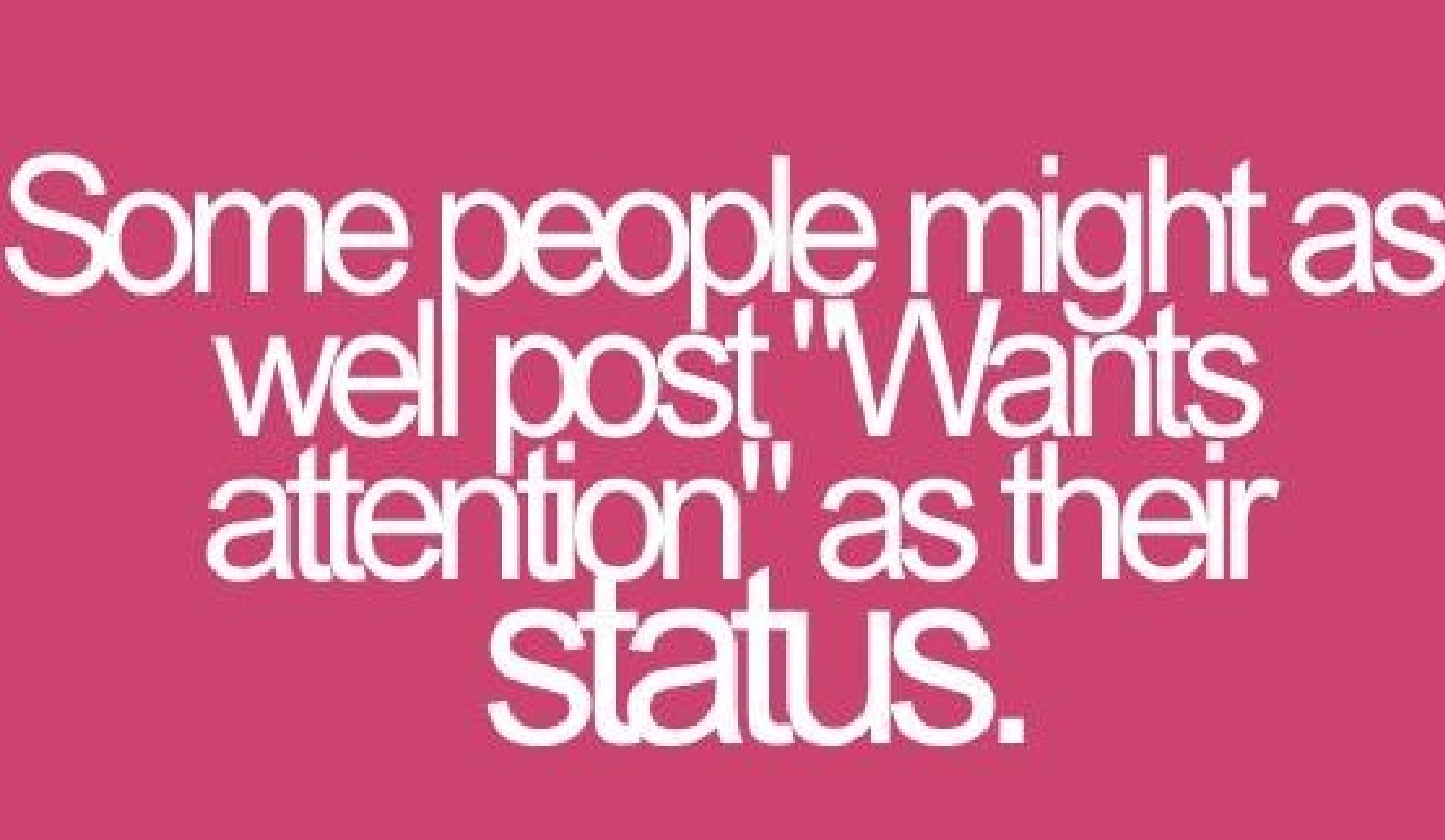 Quotes about Attention Seekers (37 quotes)