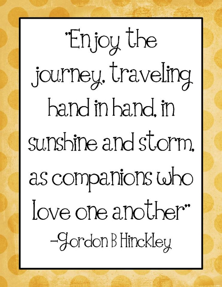 Quotes About Journeys Together 22 Quotes