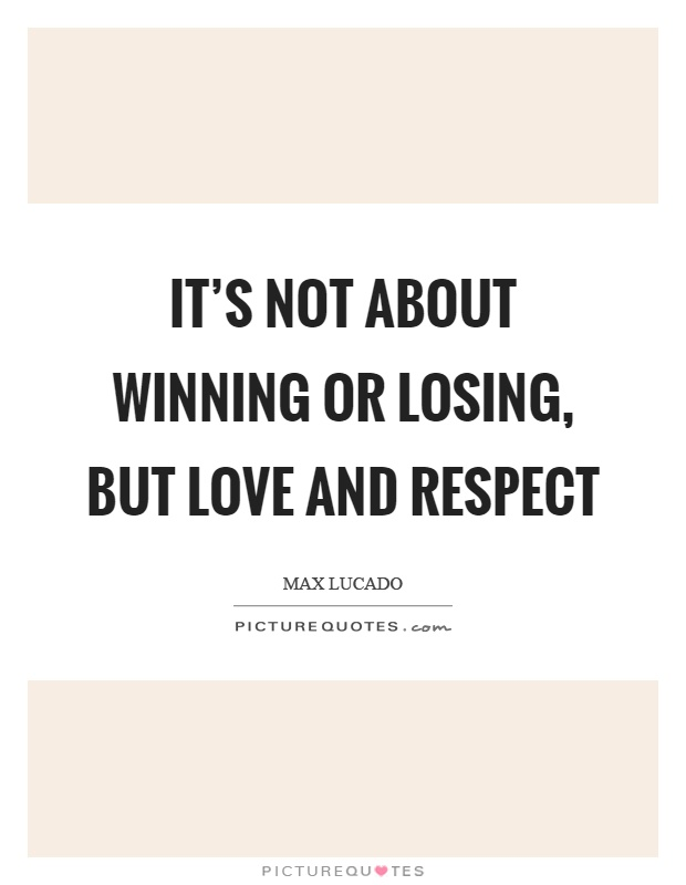 Quotes About Winning Respect 38 Quotes