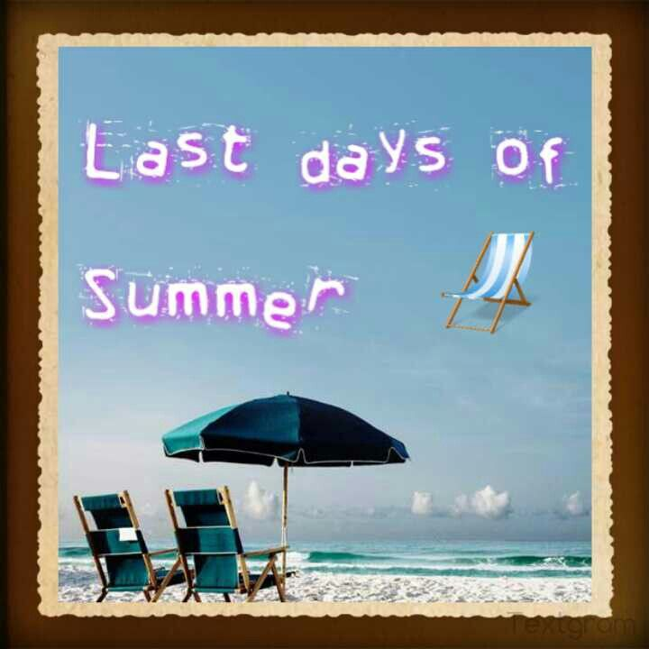 Quotes About Last Summer Days 19 Quotes