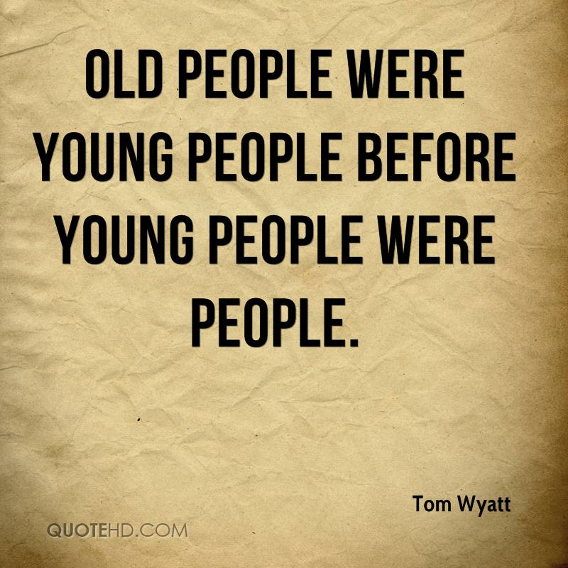 Quotes About Old People 60 Quotes New Old People Quotes
