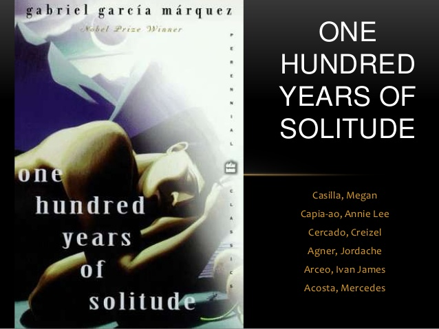 one hundred years of solitude thesis Best answer: one hundred years of solitude, by gabriel garcia marquez, chronicles the rise and fall of the buendia family in the fabled town of macondo over the span of a century, macondo and the buendias, faced many triumphs and tragedies that lead to their downfall.
