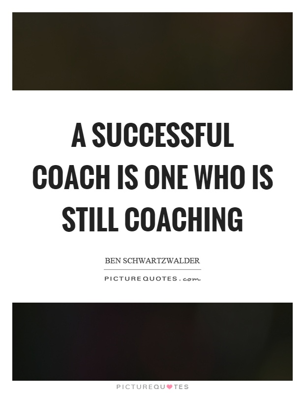 quotes about success coaching 36 quotes