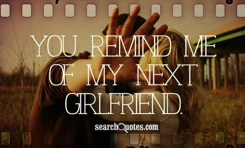 you are my next girlfriend