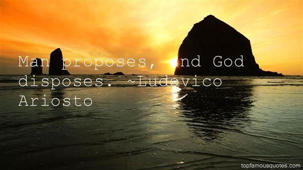 man proposes god disposes