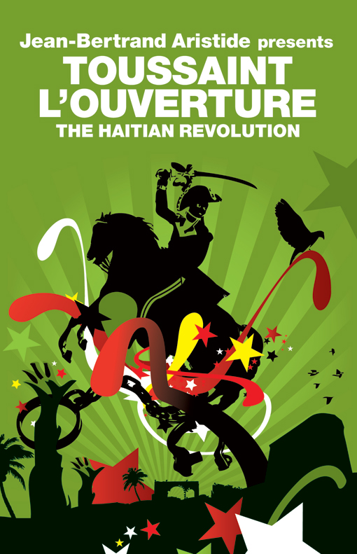 a history of toussaint louverture and the haitian revolution François-dominique toussaint l'ouverture fr-françois-dominique toussaint l'ouvertureogg pronunciation (help nfo), also toussaint bréda, toussaint-louverture (may 20, 1743–april 8, 1803) was a leader of the haitian revolution.