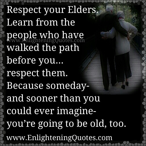 Quotes About Respect Your Elders 30 Quotes