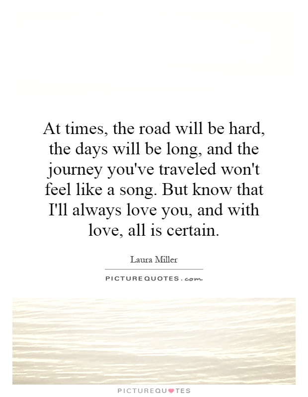 Quotes About Long Hard Journeys 19 Quotes