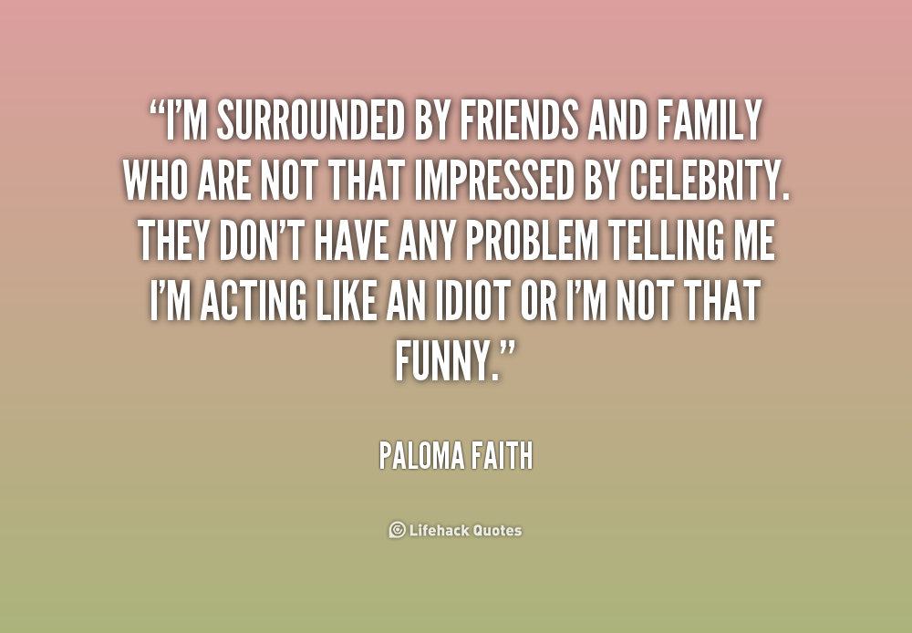 Family And Friends Quotes Classy Quotes About Faith Family And Friends 48 Quotes