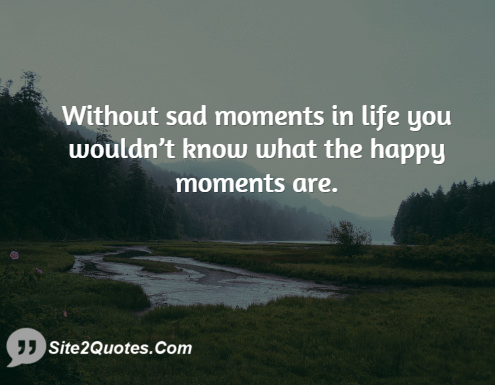 Quotes About Sad Life Moments 10 Quotes