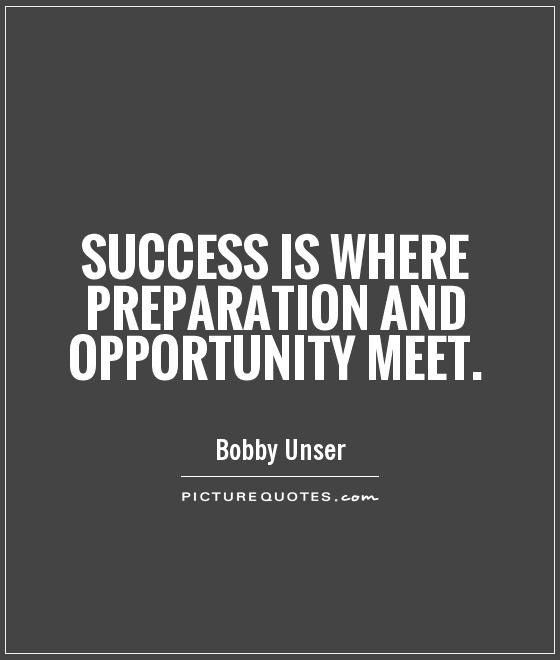 Quotes About Opportunity And Preparation 71 Quotes