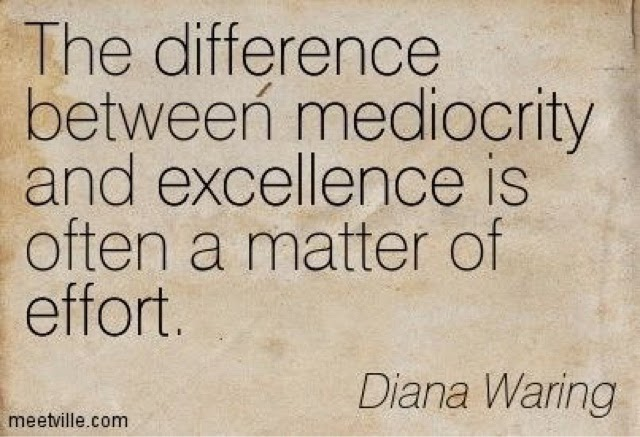 excellence and mediocrity