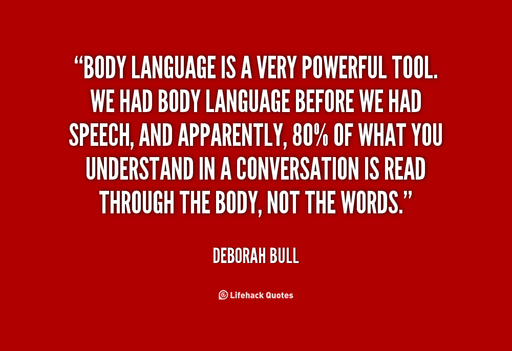body language is a powerful tool
