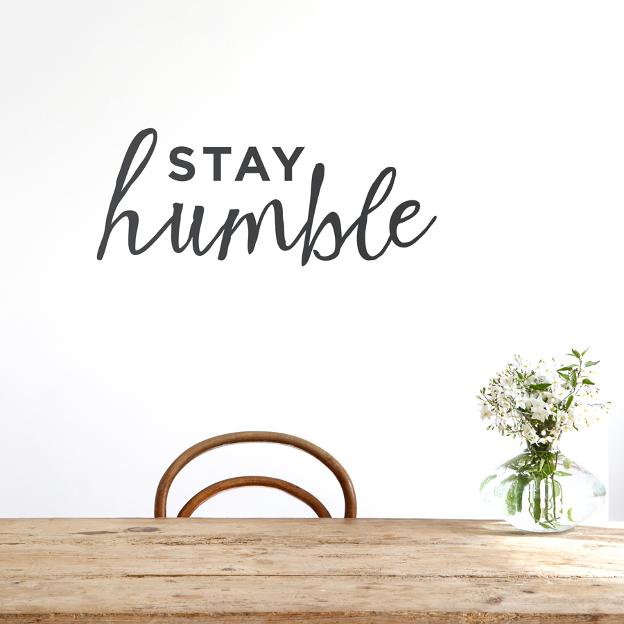 Stay Humble: Quotes About Stay Humble (55 Quotes