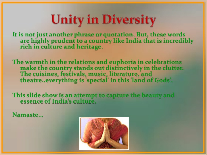 about unity in diversity in india essay What does unity in diversity mean unity in diversity means that we can live in communal harmony whilst also embracing each others' differences.