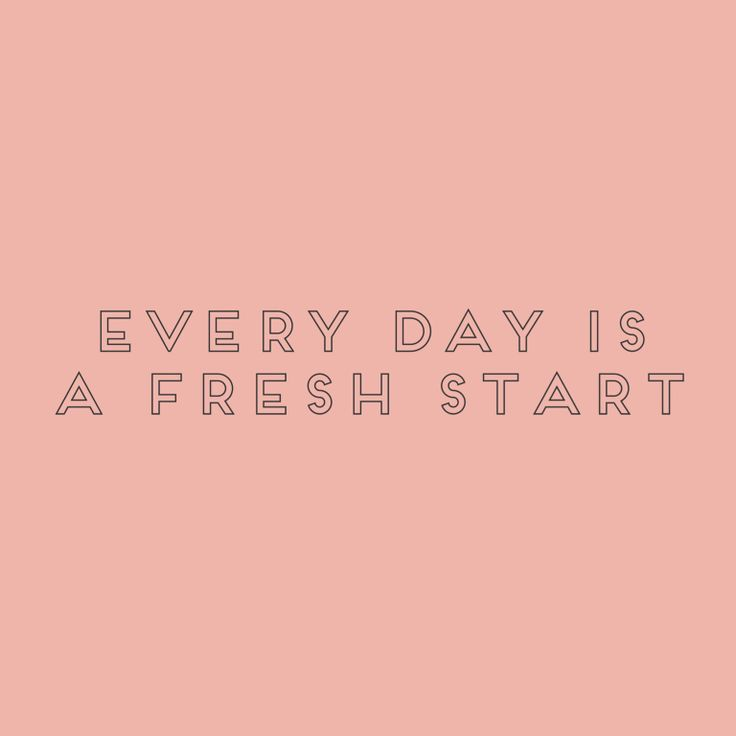 everyday is a new start