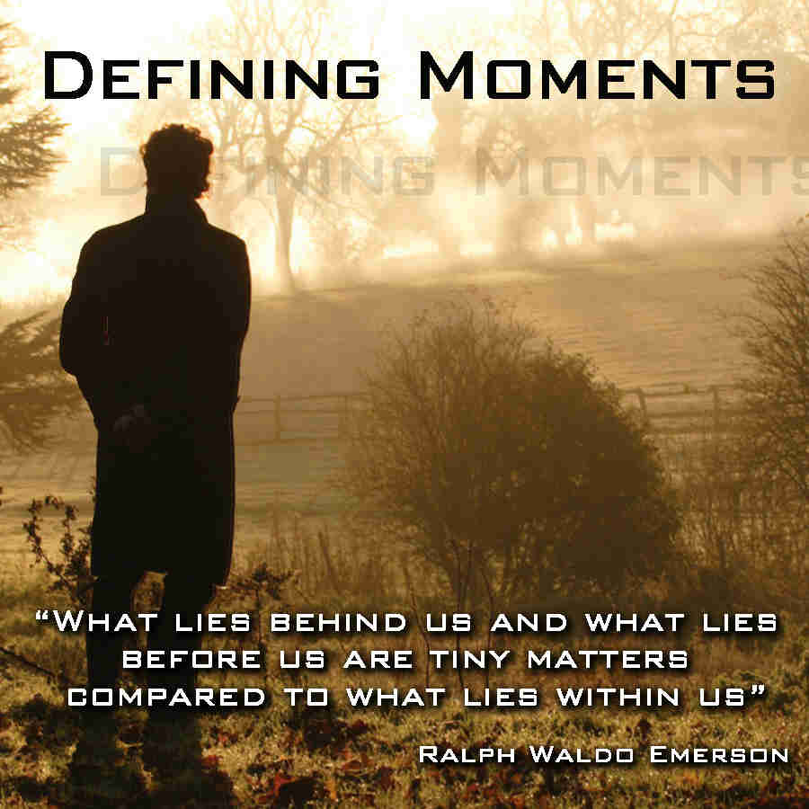 Quotes about Defining Moments (71 quotes)