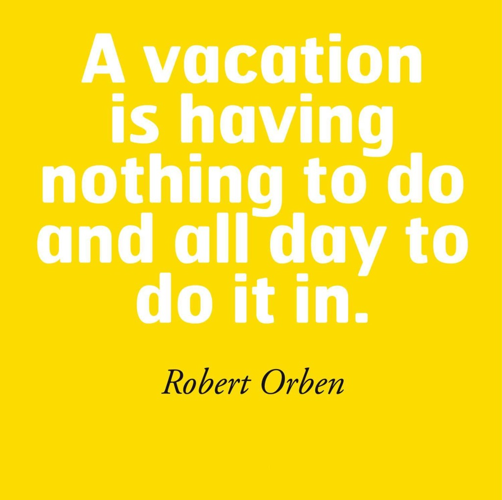 Quotes About Vacations Funny 25 Quotes