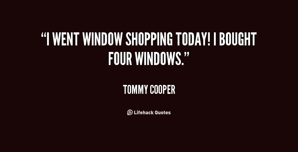 Quotes about Shop Window (38 quotes)