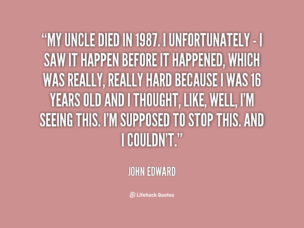 Quotes about Uncle dying (39 quotes)