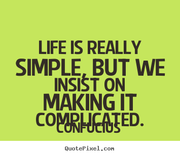 Quotes About Life Is Complicated 124 Quotes