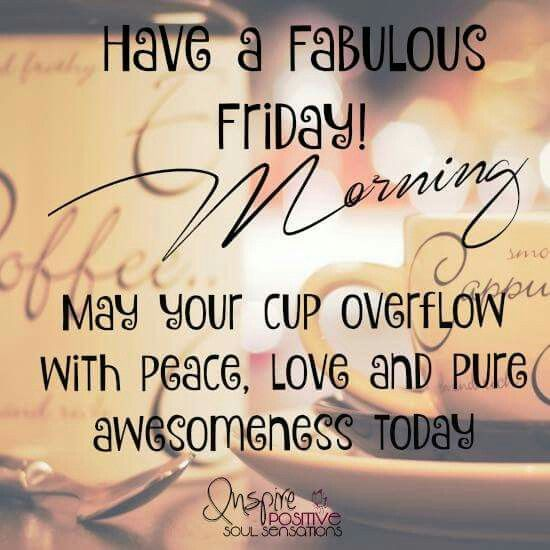 quotes about friday morning 30 quotes