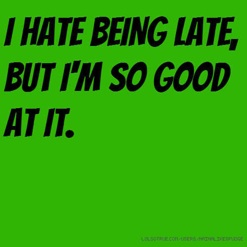 Quotes About Being Late 60 Quotes Unique Late Quotes