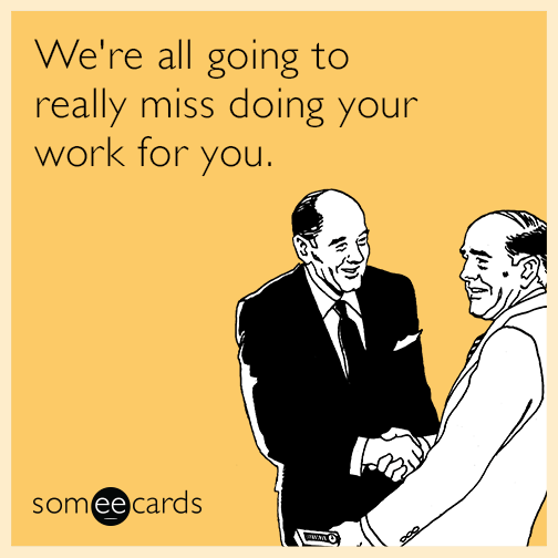 Funny Meme For Coworker : Quotes about leaving colleagues
