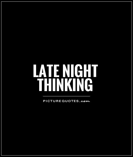 Quotes About Late Night Movies 60 Quotes Awesome Quotes Night