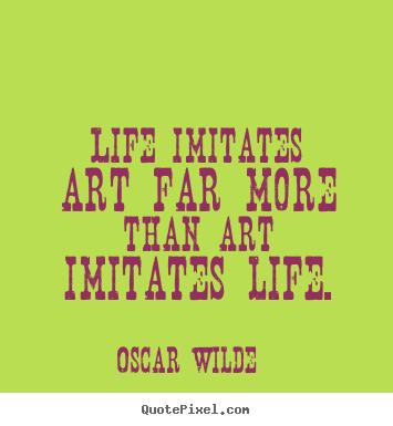 art imitates life life imitates art essay