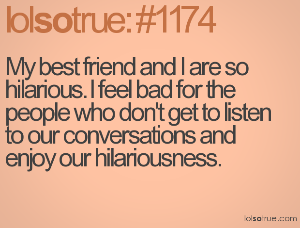 Quotes About Funny Best Friend 40 Quotes