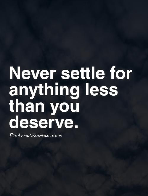 Quotes about Never Settle 60 quotes Classy Never Settle Quotes