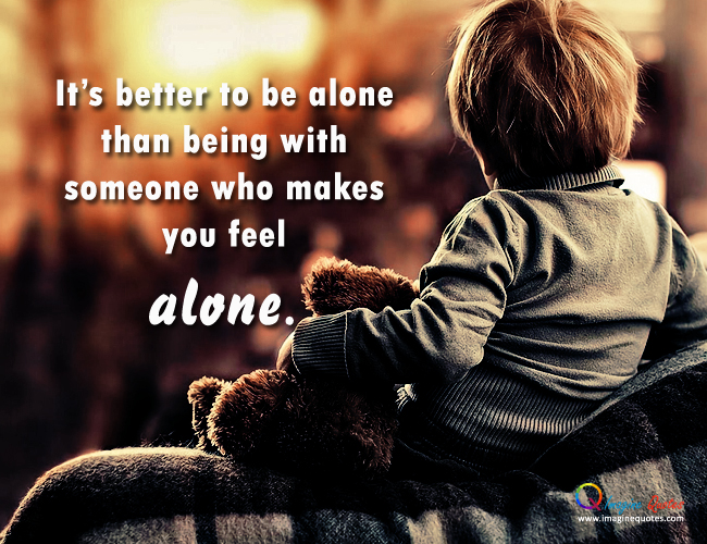 Quotes About Alone Life 313 Quotes
