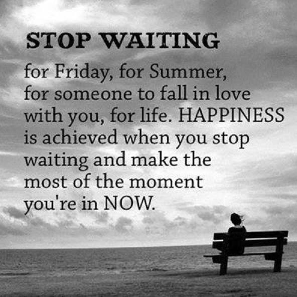 Quotes About Waiting To Live 60 Quotes Adorable Waiting For Someone Quotes