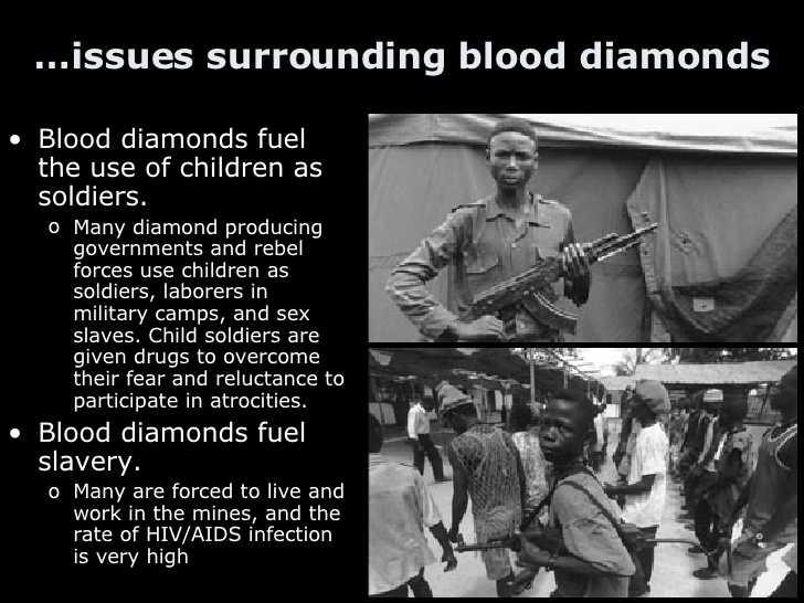 "conflict diamond thesis Diamond industry and combat associated atrocities regarding ""conflict diamonds"" fueled by the recent history of bloody civil wars, and graphically publicized."