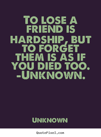 Quotes About Lose A Friend 60 Quotes Delectable Quotes About Losing A Friendship