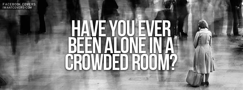 Quotes about The crowded room (31 quotes)