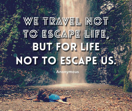 change your boring life by traveling Here are five reasons traveling will change your life there is no greater feeling than having your bags packed and knowing you're ready to go on your next adventure.