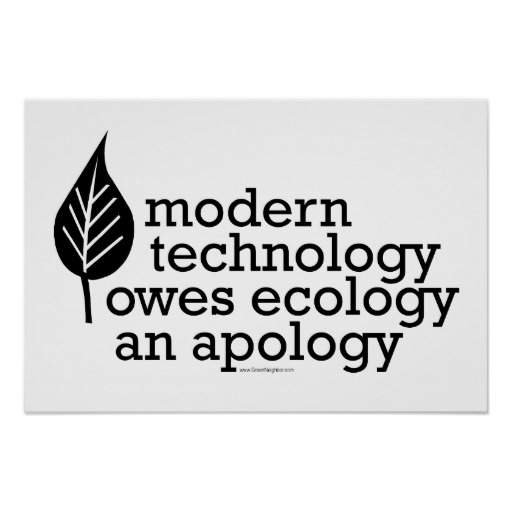 a description of how the technology owes an apology to the ecology