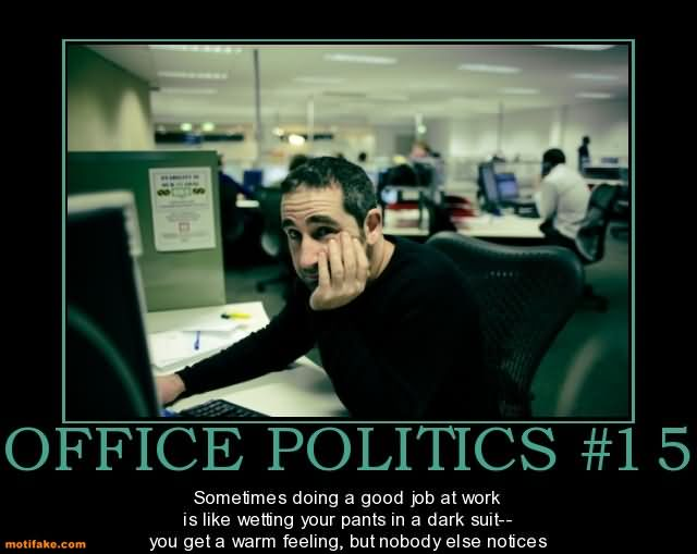 Quotes About Workplace Politics 22 Quotes