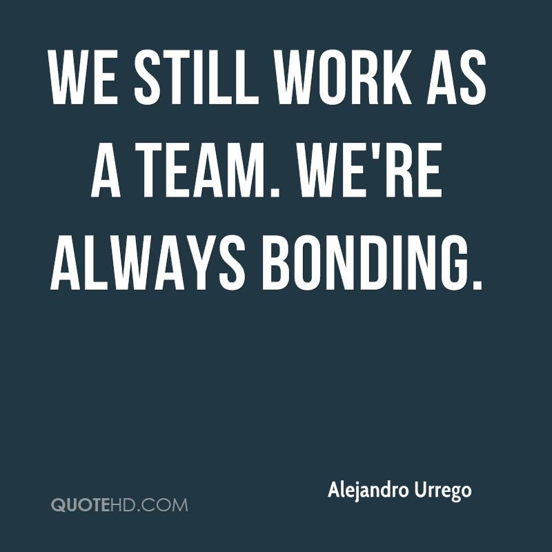 Quotes about Bonding 60 quotes New Bonding Quotes