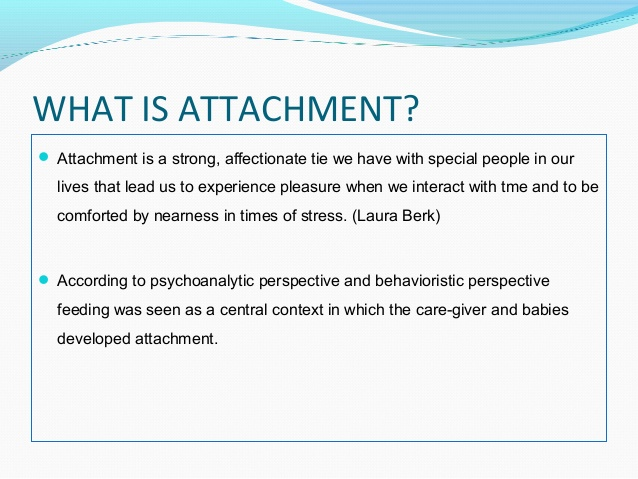 outline the learning theory of attachments This video gives a brief overview of learning theory as an explanation of attachment the main content focuses on the strengths and weaknesses of this explan.