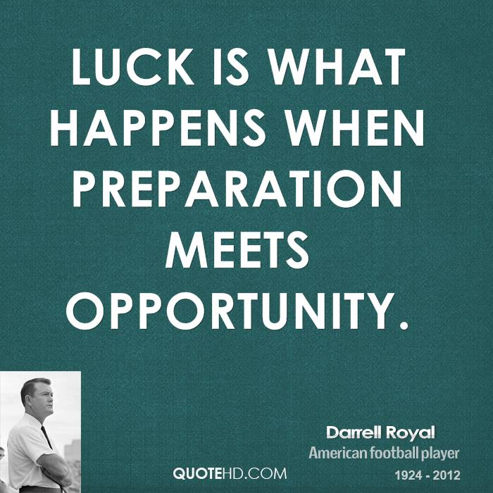 luck preparation opportunity