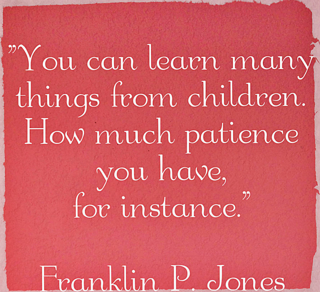 Quotes About Patience For Parents 23 Quotes