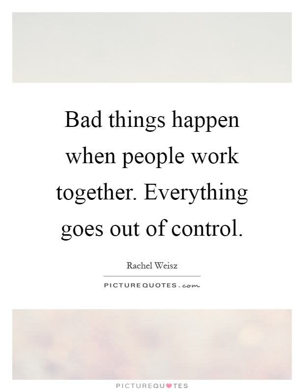 Quotes About When Bad Things Happen 45 Quotes