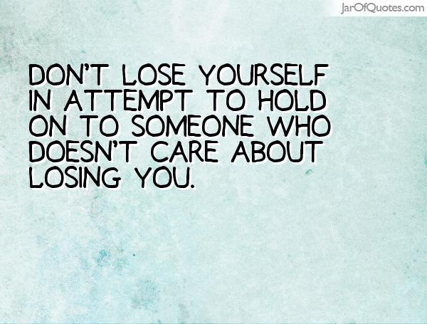 Quotes About Dont Lose Yourself 78 Quotes