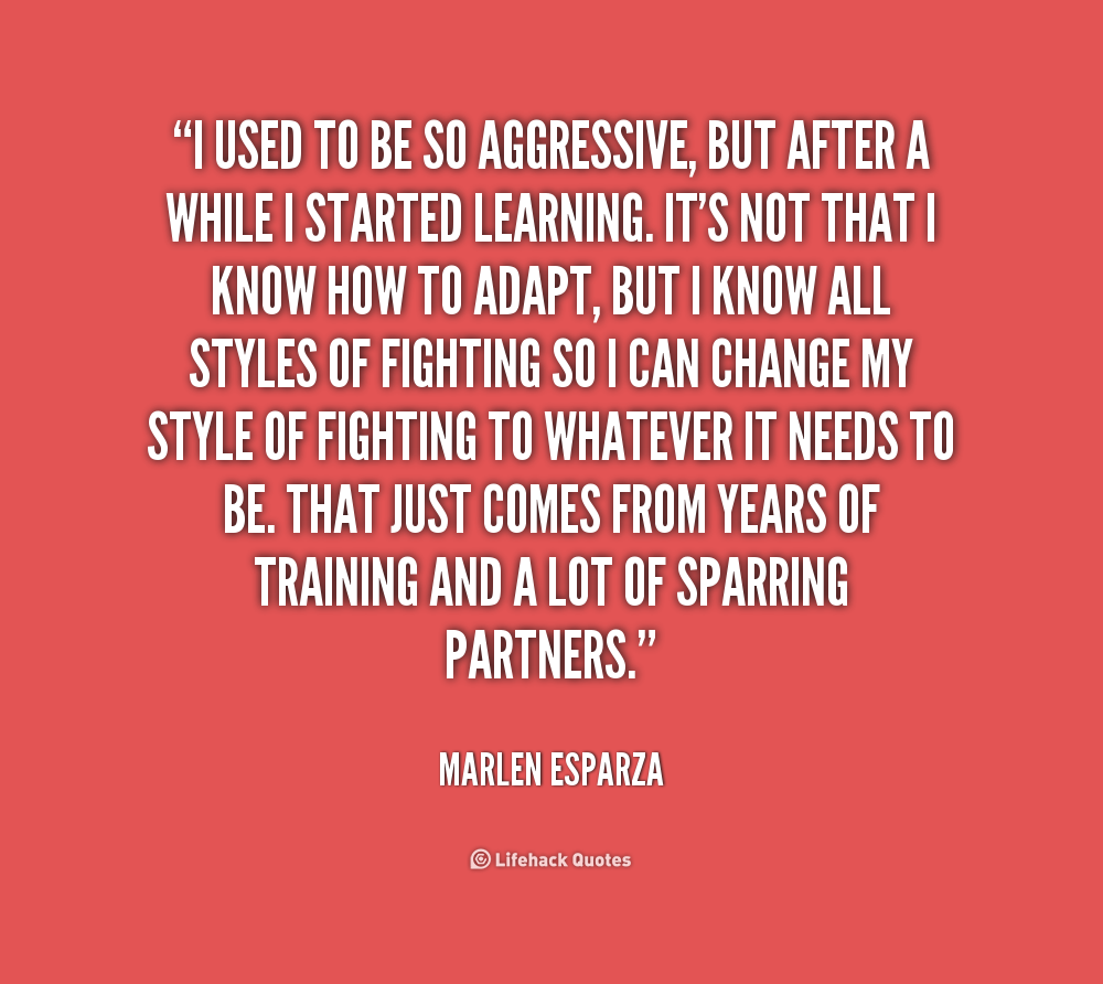 Aggressive Quotes Quotes About Being Aggressive 57 Quotes