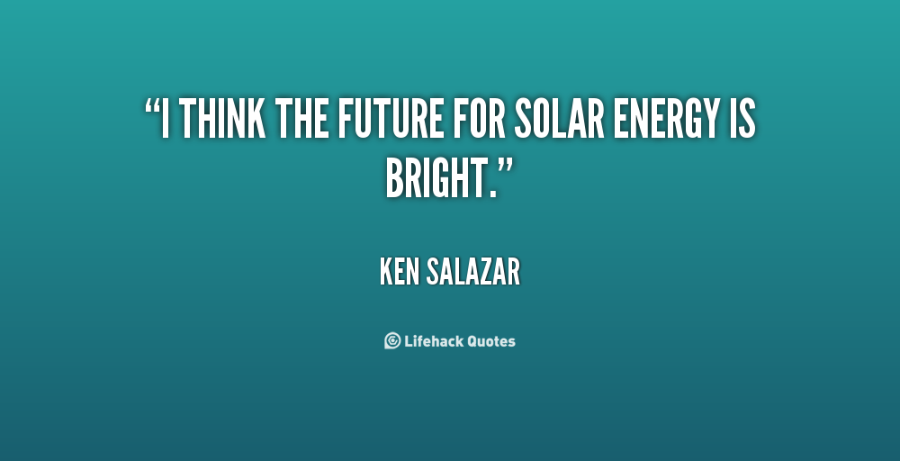 Quotes About Solar Energy 74 Quotes