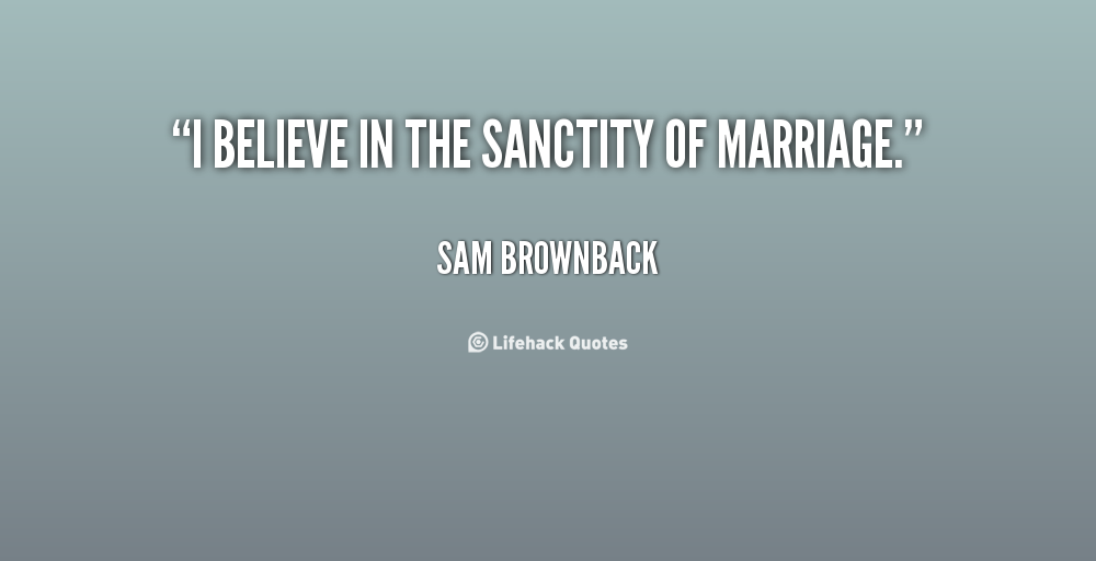 Quotes About Sanctity Of Marriage (41 Quotes